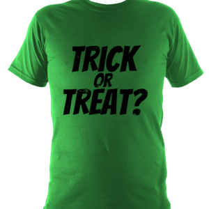 Green trick or treat? t-shirt