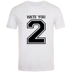 Hate you 2 t-shirt white